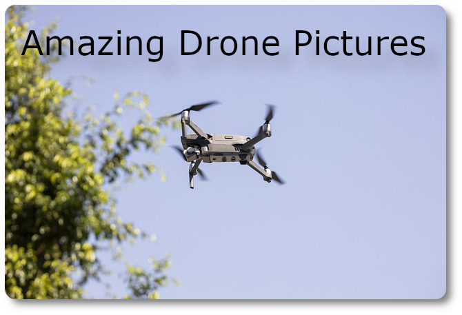 Get amazing drone pictures now